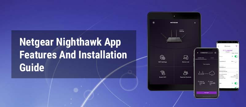 netgear nighthawk app features and installation guide